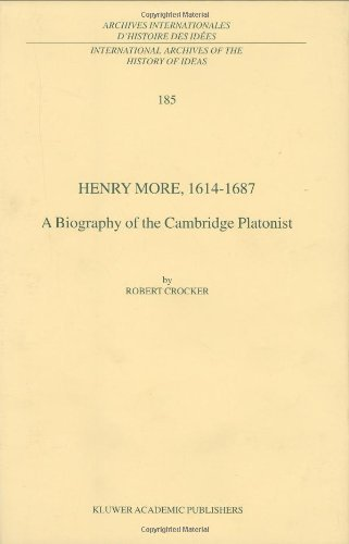 Henry More, 1614-1687: A Biography of the Cambridge Platonist (International Archives of the History of Ideas   Archives internationales d'histoire des idées) Pdf