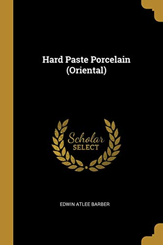 Hard Paste Porcelain (Oriental) ()