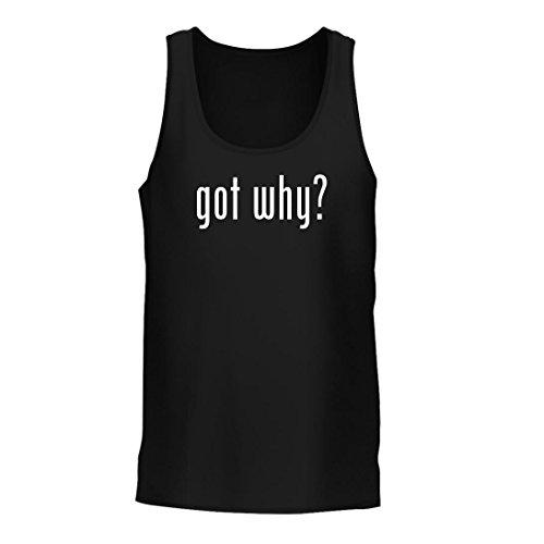 got why? – A Nice Men's Tank Top, Black, Large