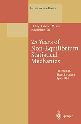 25 Years of Non-Equilibrium Statistical Mechanics: Proceedings of the XIII Sitges Conference, Held in Sitges, Barcelona,