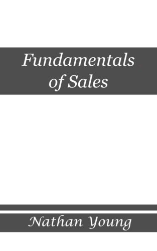 Fundamentals of Sales: Trading Value within Relationships (Fundamentals of Business) (Volume 1) pdf epub