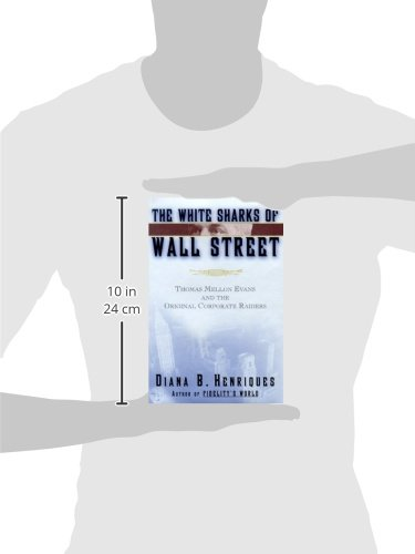 The White Sharks of Wall Street: Thomas Mellon Evans and the Original Corporate Raiders (Lisa Drew Books)