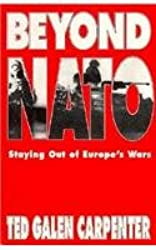 Beyond NATO: Staying Out of Europe's Wars