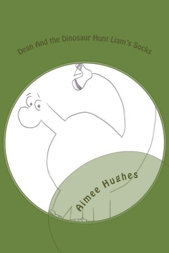 Download Dean And the Dinosaur Hunt Liam's Socks (Volume 17) pdf