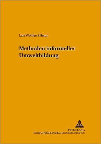 Methoden Informeller Umweltbildung (Umweltbildung, Umweltkommunikation Und Nachhaltigkeit / Envi)