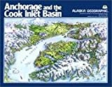 img - for Anchorage and the Cook Inlet Basin book / textbook / text book