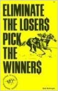 Book Eliminate the Losers Pick the Winners by Bob McKnight (1983-12-02)