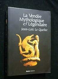 Book's Cover ofLa Vendée mythologique & légendaire