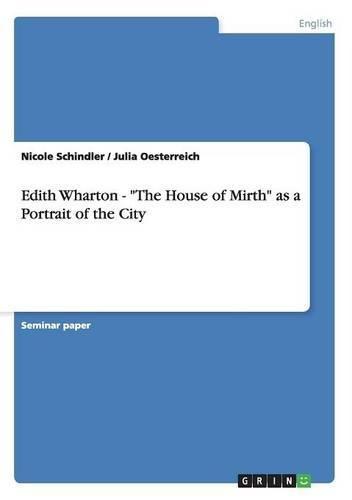 "Edith Wharton - ""The House of Mirth"" as a Portrait of the City ebook"