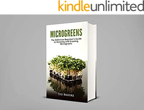 Microgreens: The Definitive Beginner's Guide to Knowing and Growing Microgreens