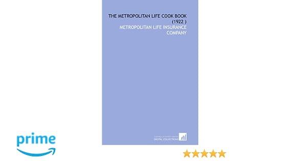 Met Life Insurance >> The Metropolitan Life Cook Book 1922 Metropolitan Life