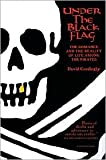 Under the Black Flag: (Harvest Book) Publisher: Mariner Books; Stated 1st Edition A C E D B edition