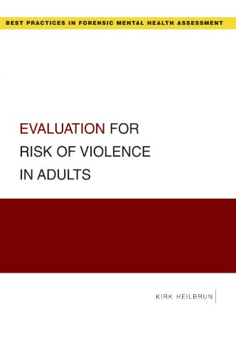 Evaluation for Risk of Violence in Adults (Best Practices for Forensic Mental Health Assessments)