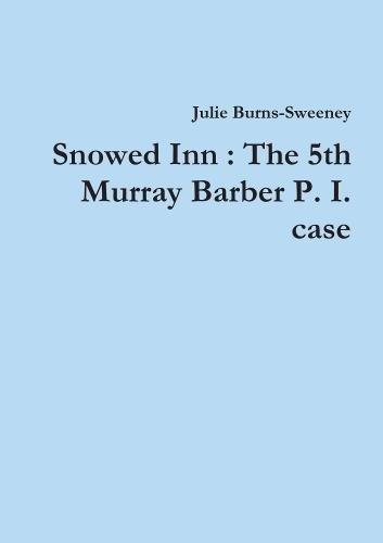 Read Online Snowed Inn : The 5th Murray Barber P. I. case PDF