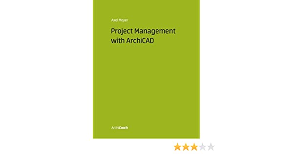 Project Management with Archicad: Axel Meyer: 9783735792617: Amazon