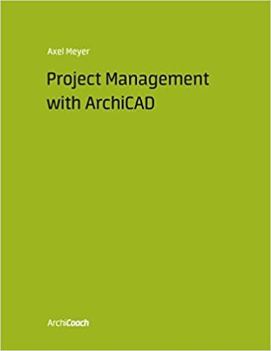 Project Management with Archicad: Axel Meyer: 9783735792617