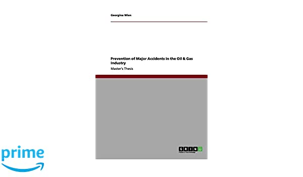 Prevention of Major Accidents in the Oil & Gas Industry