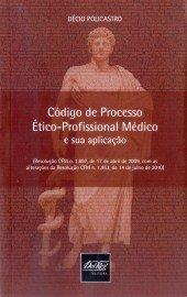 Código De Processo Ético Profissional Médico E Sua Aplicação