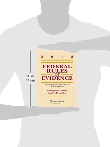 Federal Rules of Evidence: With Advisory Committee Notes and Legislative History, 2012 Statutory Supplement