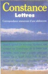 Constance - Lettres - Correspondance amoureuse d'une adolescente par Constance