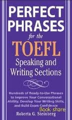Download Perfect Phrases for the TOEFL Speaking and Writing Sections (Perfect Phrases Series) 1st (first) edition pdf epub