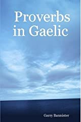 Proverbs in Gaelic =: Seanfhocail I Ngaeilge Hardcover
