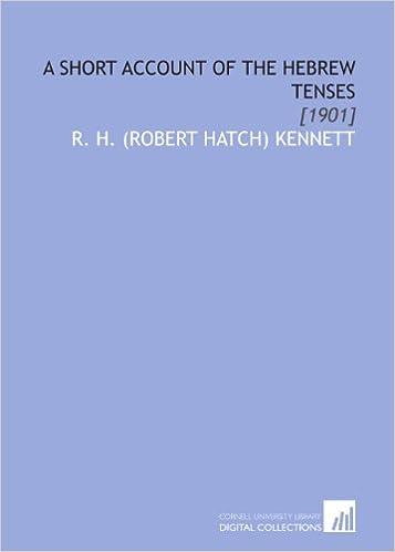 A Short Account of the Hebrew Tenses: [1901]