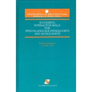 Successful Interactive Skills for Speech-Language Pathologists and Audiologists (Excellence in practice series)