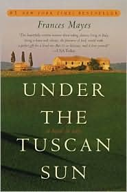 Under the Tuscan Sun 1st (first) edition Text Only - Tuscan Rock