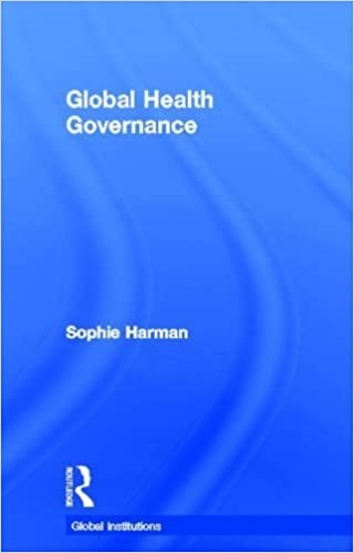 Global Health Governance (Global Institutions) by Sophie Harman (2012-02-09)