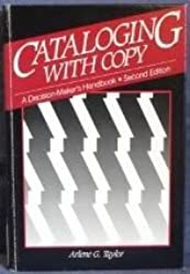 Cataloging With Copy: A Decision-Maker's Handbook