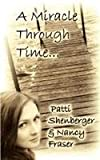 A Miracle Through Time, Patti Shenberger, 1601540388