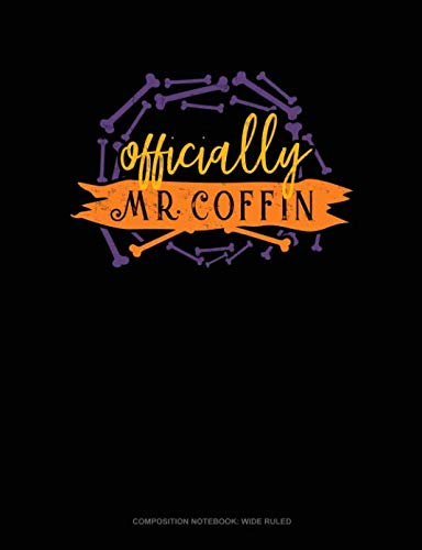 (Officially Mr. Coffin: Composition Notebook: Wide)