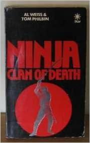 Ninja: Clan of Death (A Star book): Al Weiss, Tom Philbin ...