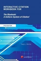 Interactive Citation Workbook for The Bluebook: A Uniform System of Citation, 2018 Ed.