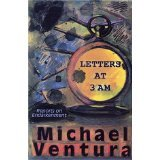 Letters at 3am [PAPERBACK] [1998] [By Michael Ventura]