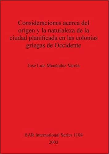 Consideraciones acerca del origen y la naturaleza de la ciudad planificada en las colonias griegas de Occidente BAR International Series: Amazon.es: José ...