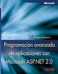 Programacion Avanzada De Aplicaciones Con Microsoft Asp.net 2.0/ Advanced Programming of Microsoft Applications Asp.net 2.0 (Spanish Edition) by Anaya Multimedia-Anaya Interactiva