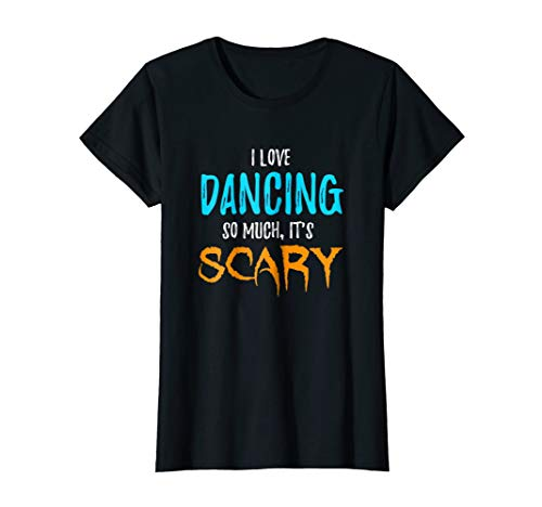 Womens I Love Dancing T-Shirt as Dancers Scary Halloween Gift Small Black