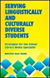 Serving Linguistically and Culturally Diverse Students, Melvina A. Dame, 1555701167