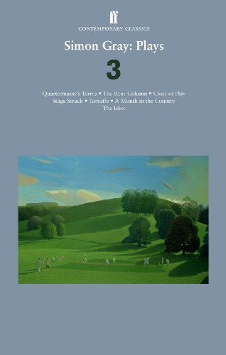 Simon Gray: Plays 3: Quartermaine's Terms; Stage Struck; Close of Play; Rear Column; Month in the Country; -