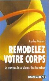 Remodelez votre corps   par Lydie Raisin