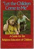 Let the Children Come to Me, Joseph Louis Bernardin, 0912228288