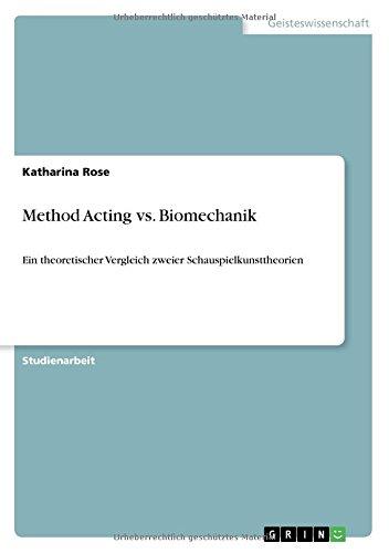 Method Acting vs. Biomechanik: Ein theoretischer Vergleich zweier Schauspielkunsttheorien