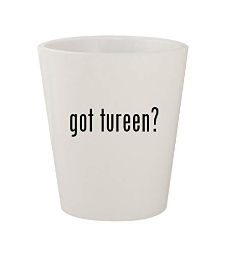 got tureen? - Ceramic White 1.5oz Shot Glass (Soup Tureen Pewter)