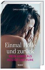 0d6eec1965 Einmal Hölle und zurück - Mein Leben als Heilige und Hure: Amazon.de: Carla  van Raay: Bücher