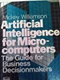 Artificial Intelligence for Microcomputers, Mickey Williamson, 0893030716