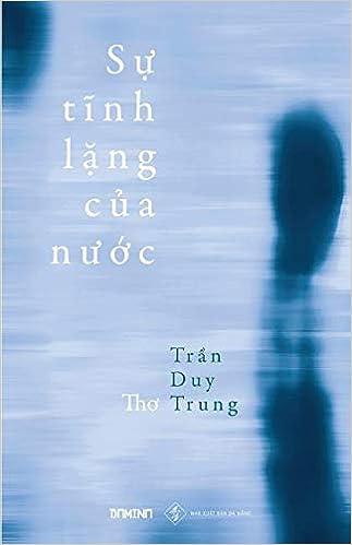 """Image result for """"Sự tĩnh lặng của nước"""" Trần Duy Trung"""