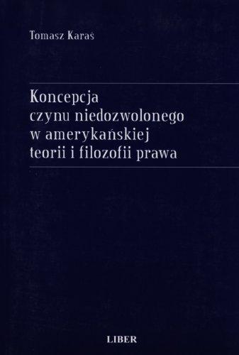 Koncepcja czynu niedozwolonego w amerykanskiej teorii i filozofii prawa Tomasz Karas