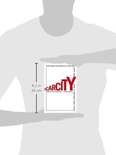 Scarcity Mullainathan Sendhil 0884341315401 Amazon Com Books
